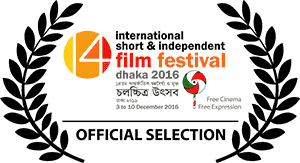 14th INTERNATIONAL SHORT & INDEPENDENT FILM FESTIVAL, DHAKA 2016